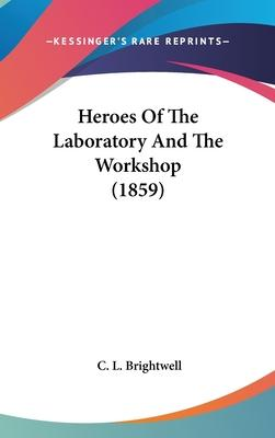 Heroes of the Laboratory and the Workshop (1859)
