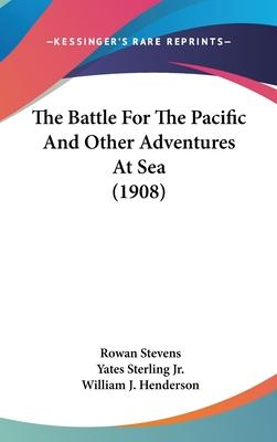 The Battle for the Pacific and Other Adventures at Sea (1908)
