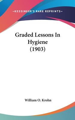 Graded Lessons in Hygiene (1903)