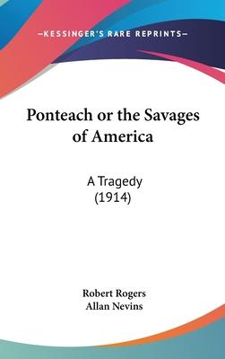 Ponteach or the Savages of America