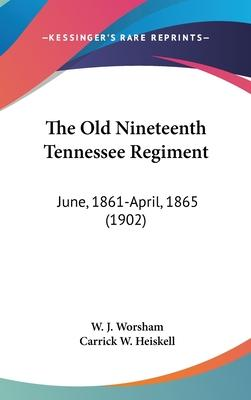 The Old Nineteenth Tennessee Regiment