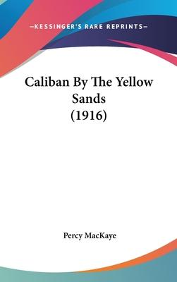 Caliban by the Yellow Sands (1916)