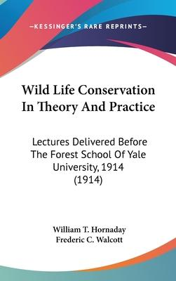 Wild Life Conservation in Theory and Practice