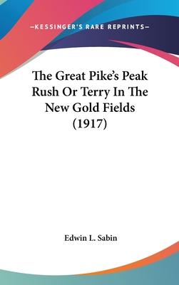 The Great Pike's Peak Rush or Terry in the New Gold Fields (1917)