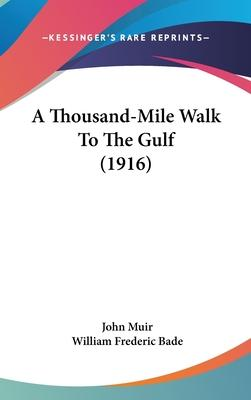 A Thousand-Mile Walk to the Gulf (1916)