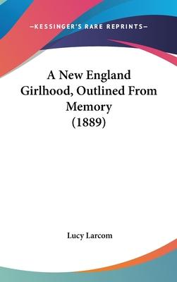 A New England Girlhood, Outlined from Memory (1889)