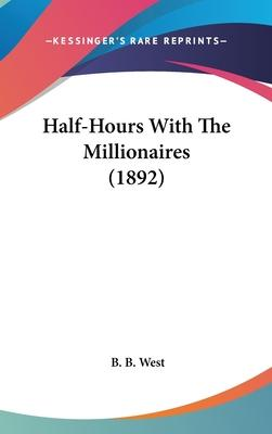 Half-Hours with the Millionaires (1892)