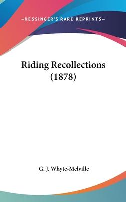 Riding Recollections (1878)