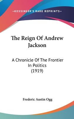 The Reign Of Andrew Jackson Cover Image