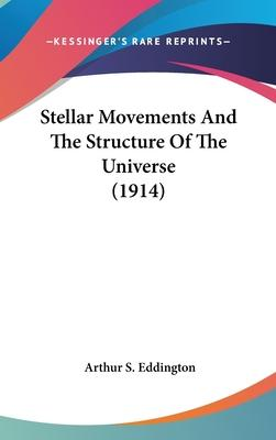 Stellar Movements and the Structure of the Universe (1914)