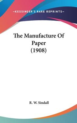 The Manufacture of Paper (1908)