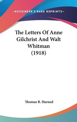 The Letters of Anne Gilchrist and Walt Whitman (1918)