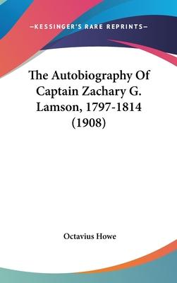 The Autobiography of Captain Zachary G. Lamson, 1797-1814 (1908)