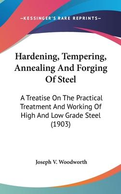 Hardening, Tempering, Annealing and Forging of Steel