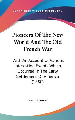 Pioneers of the New World and the Old French War
