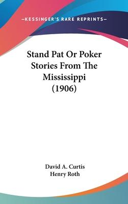 Stand Pat or Poker Stories from the Mississippi (1906)
