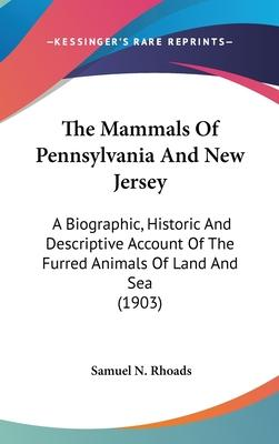 The Mammals of Pennsylvania and New Jersey