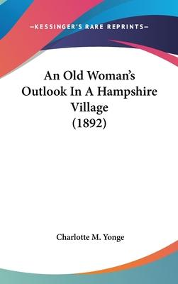 An Old Woman's Outlook in a Hampshire Village (1892)