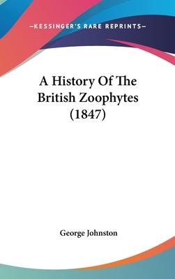 A History of the British Zoophytes (1847)