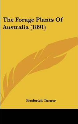 The Forage Plants of Australia (1891)