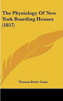 The Physiology of New York Boarding Houses (1857)
