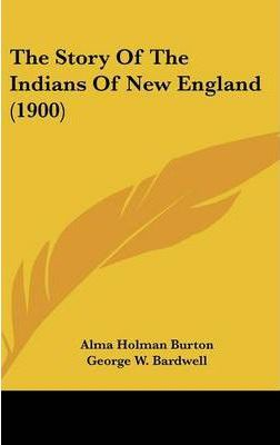The Story of the Indians of New England (1900)