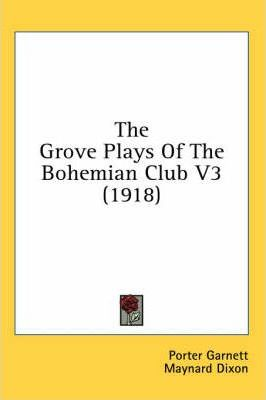 The Grove Plays of the Bohemian Club V3 (1918)