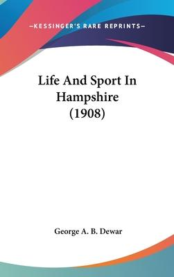 Life and Sport in Hampshire (1908)