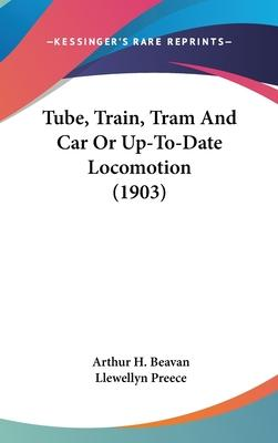 Tube, Train, Tram and Car or Up-To-Date Locomotion (1903)