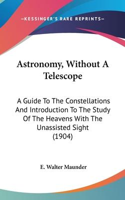Astronomy, Without a Telescope
