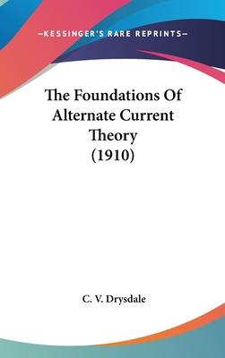 The Foundations of Alternate Current Theory (1910)