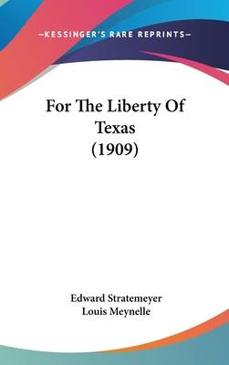 For the Liberty of Texas (1909)