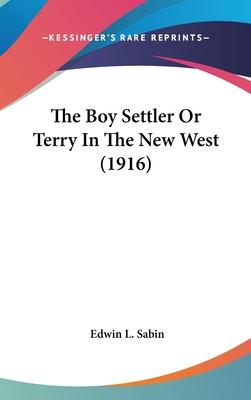 The Boy Settler or Terry in the New West (1916)