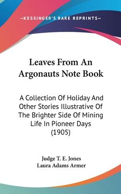 Leaves from an Argonauts Note Book