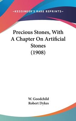 Precious Stones, with a Chapter on Artificial Stones (1908)