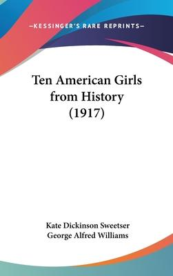 Ten American Girls from History (1917) Cover Image