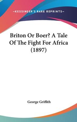 Briton or Boer? a Tale of the Fight for Africa (1897)