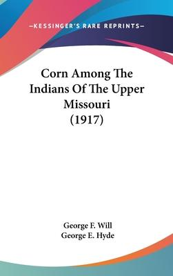 Corn Among the Indians of the Upper Missouri (1917)