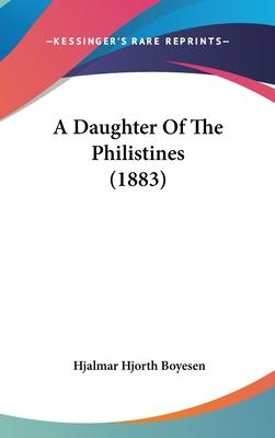 A Daughter of the Philistines (1883)