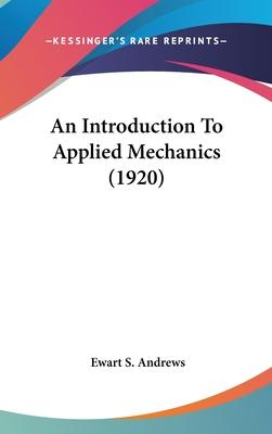 An Introduction to Applied Mechanics (1920)