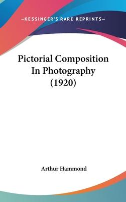 Pictorial Composition in Photography (1920)