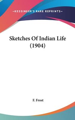 Sketches of Indian Life (1904)