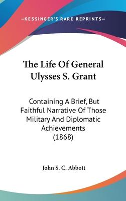 The Life of General Ulysses S. Grant