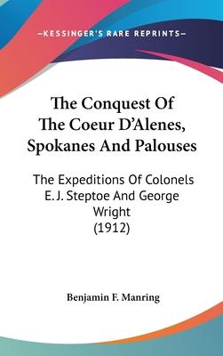 The Conquest of the Coeur D'Alenes, Spokanes and Palouses