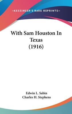 With Sam Houston in Texas (1916)