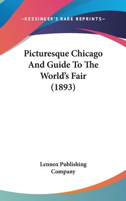 Picturesque Chicago and Guide to the World's Fair (1893)