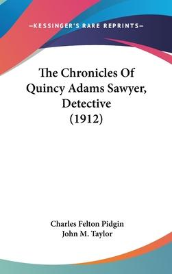 The Chronicles of Quincy Adams Sawyer, Detective (1912)