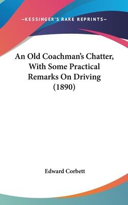 An Old Coachman's Chatter, with Some Practical Remarks on Driving (1890)