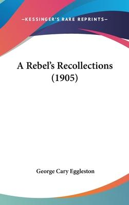 A Rebel's Recollections (1905)