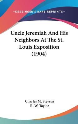 Uncle Jeremiah and His Neighbors at the St. Louis Exposition (1904)